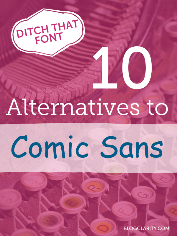 Ditch that Font: Alternatives to Comic Sans
